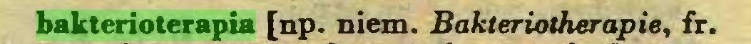 (...) bakterioterapia [np. niem. Bakteriotherapie, fr...