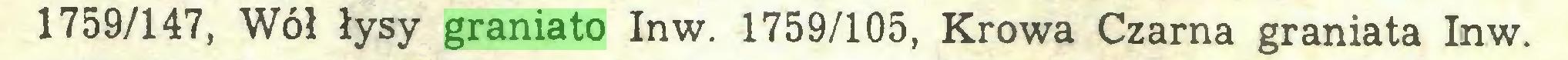 (...) 1759/147, Wół łysy graniato Inw. 1759/105, Krowa Czarna graniata Inw...