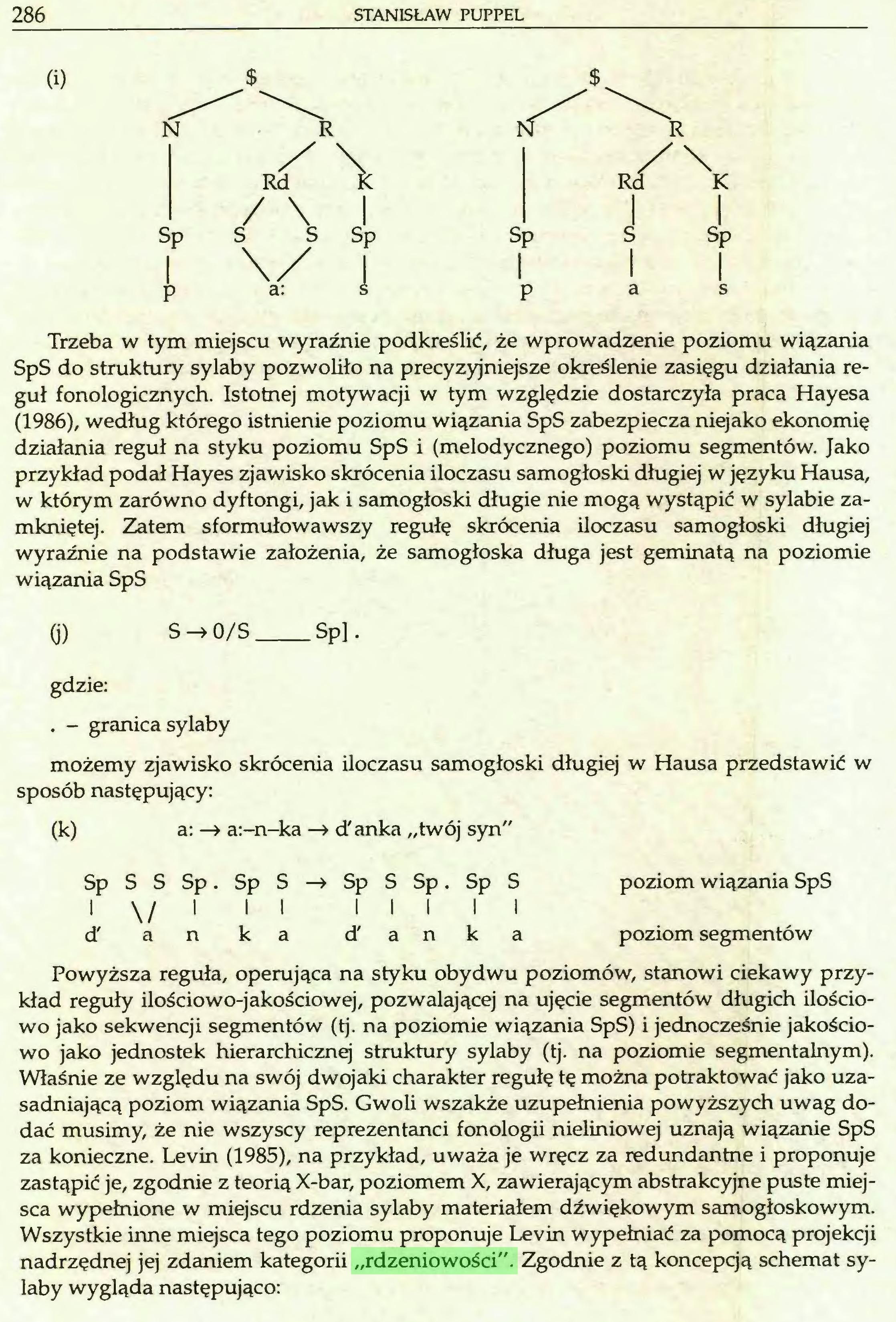 """(...) Wszystkie inne miejsca tego poziomu proponuje Levin wypełniać za pomocą projekcji nadrzędnej jej zdaniem kategorii """"rdzeniowości"""". Zgodnie z tą koncepcją schemat sylaby wygląda następująco: Sylaba w ujęciu fonologii nieliniowej 287..."""
