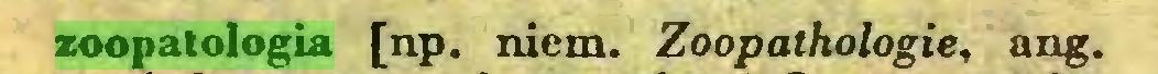 (...) zoopatologia [np. niem. Zoopathologie, ang...