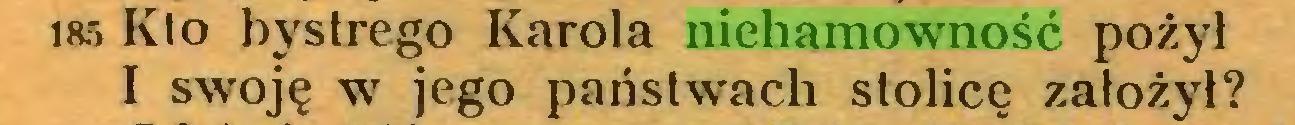 (...) i«5 Kio bystrego Karola niehamowność pożył I swoję w jego państwach stolicę założył?...