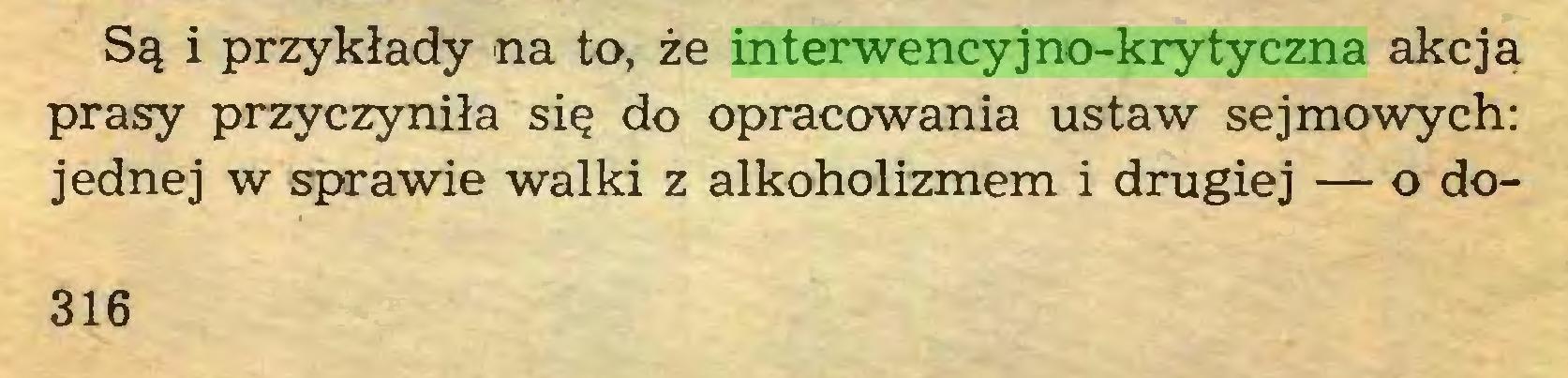 (...) Są i przykłady na to, że interwencyjno-krytyczna akcja prasy przyczyniła się do opracowania ustaw sejmowych: jednej w sprawie walki z alkoholizmem i drugiej — o do316...