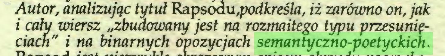 """(...) Autor, analizując tytuł Rapsoau,podkreśla, iż zarówno on, jak i cały wiersz """"zbudowany jest na rozmaitego typu przesunięciach"""" i na binarnych oyozycjach semantyczno-poetyckich..."""