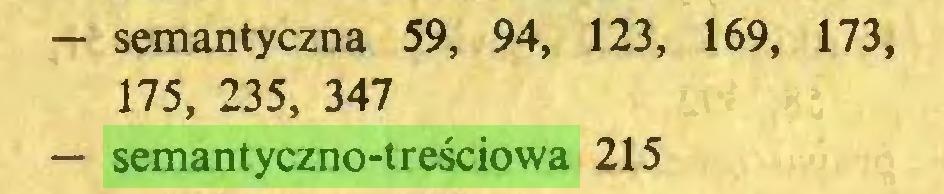 (...) — semantyczna 59, 94, 123, 169, 173, 175, 235, 347 — semantyczno-treściowa 215...