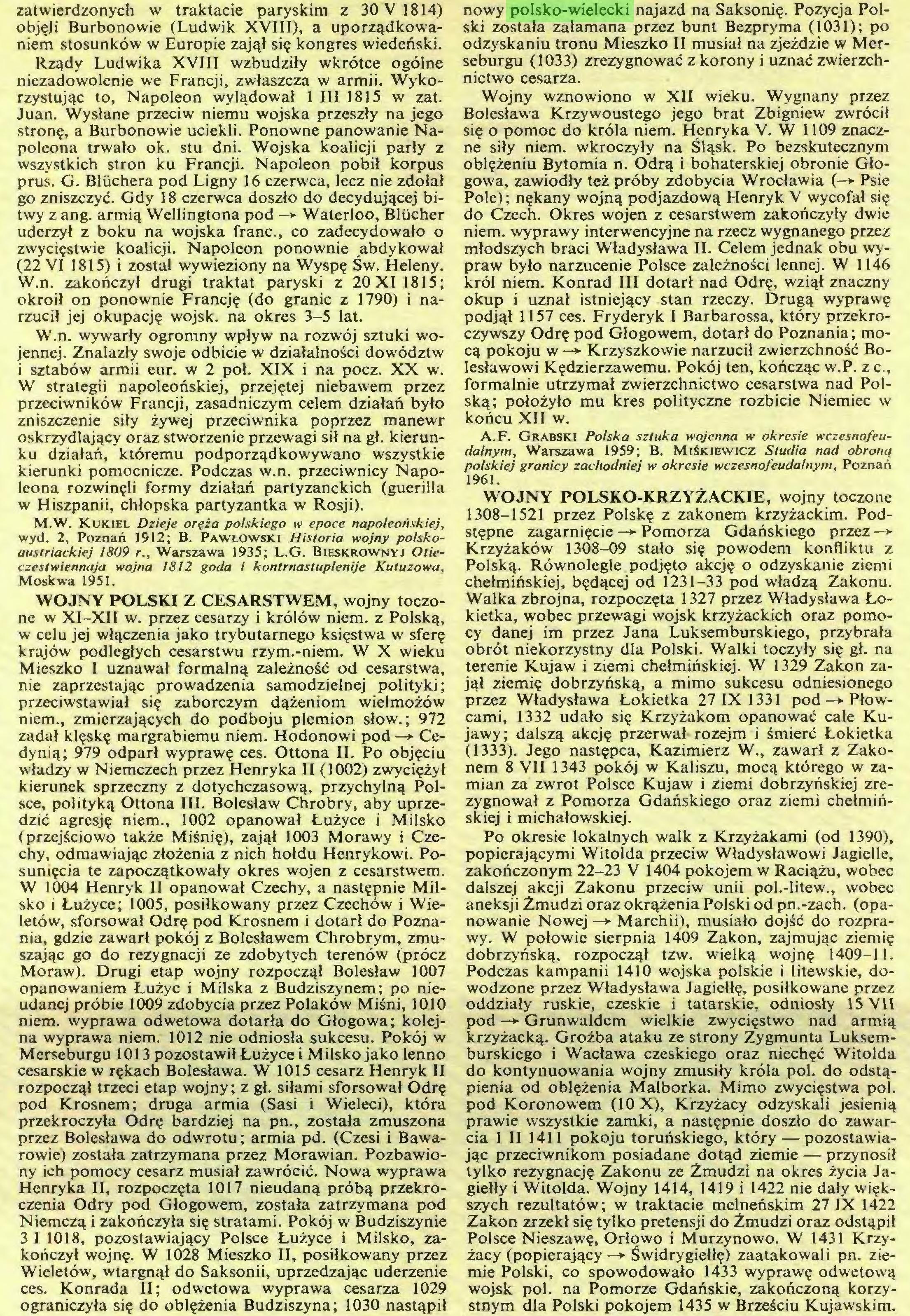 (...) konczyt wojn?. W 1028 Mieszko II, posilkowany przez Wieletöw, wtargnql do Saksonii, uprzedzajqc uderzenie ces. Konrada II; odwetowa wyprawa cesarza 1029 ograniczyla si? do obl?zenia Budziszyna; 1030 nastqpil nowy polsko-wielecki najazd na Saksoni?. Pozycja Polski zostala zalamana przez bunt Bezpryma (1031); po odzyskaniu tronu Mieszko II musial na zjezdzie w Merseburgu (1033) zrezygnowac z korony i uznac zwierzchnictwo cesarza...
