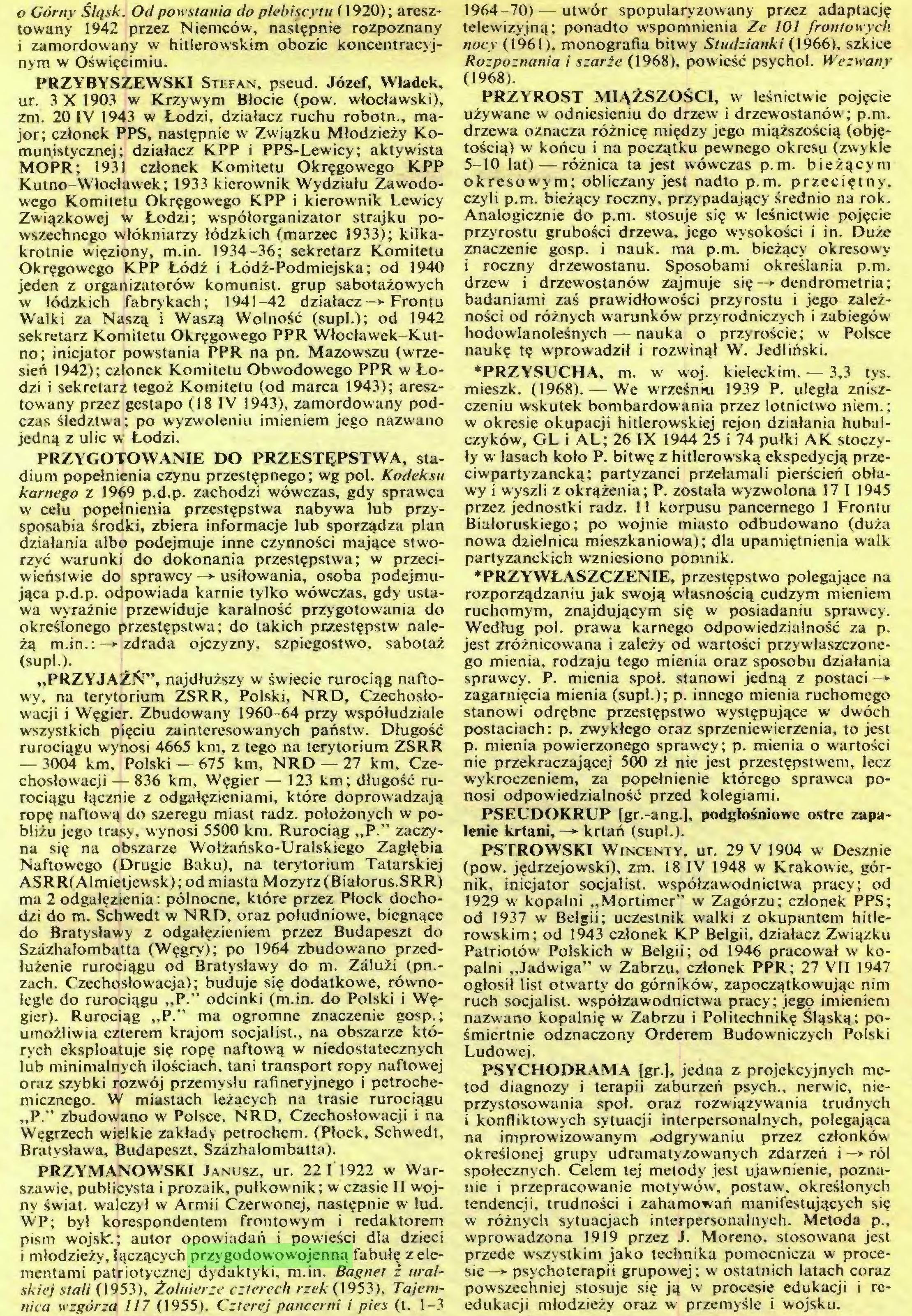(...) WP; był korespondentem frontowym i redaktorem pism wojsle.; autor opowiadań i powieści dla dzieci i młodzieży, łączących przygodowowojenną fabułę z elementami patriotycznej dydaktyki, m.in. Bagnet ż uralskiej stali (1953), Żołnierze czterech rzek (1953). Tajemnica wzgórza 117 (1955). Czterej pancerni i pies (t. 1-3 1964-70) — utwór spopularyzowany przez adaptację...