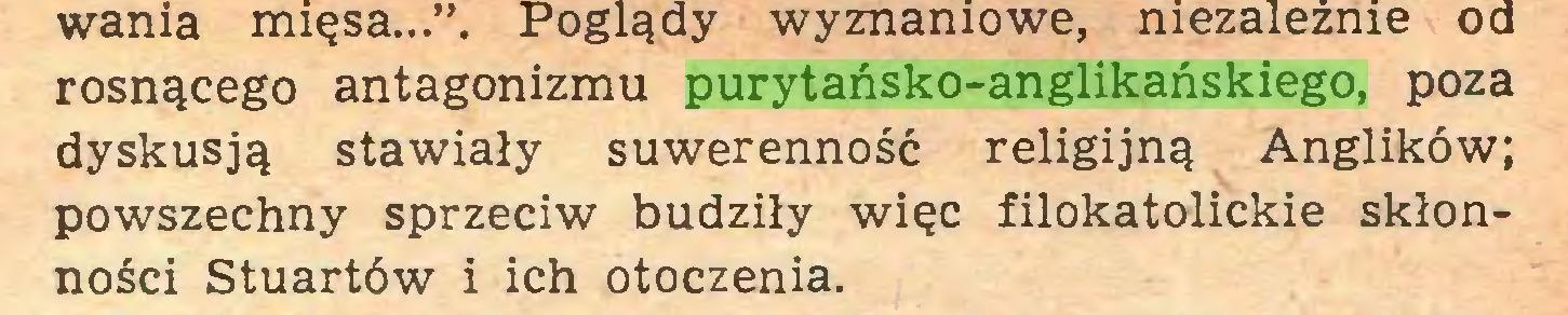 (...) rosnącego antagonizmu purytańsko-anglikańskiego, poza dyskusją stawiały suwerenność religijną Anglików; powszechny sprzeciw budziły więc filokatolickie skłonności Stuartów i ich otoczenia...