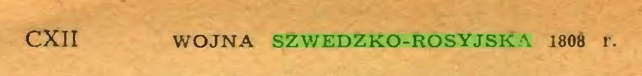 (...) CXII WOJNA SZWEDZKO-ROSYJSKA 1808 r...