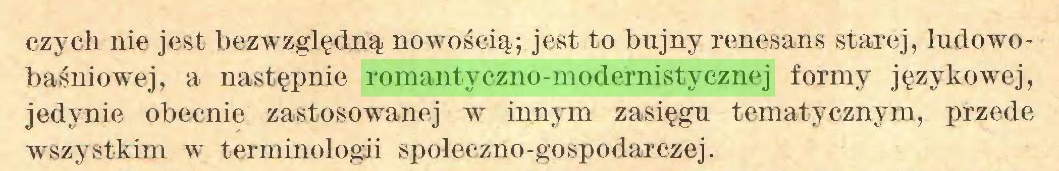 (...) czy eh nie jest bezwzględną nowością; jest to bujny renesans starej, ludowobaśniowej, a następnie romantyczno-modernistycznej formy językowej, jedynie obecnie zastosowanej w innym zasięgu tematycznym, przede wszystkim w terminologii społeczno-gospodarczej...
