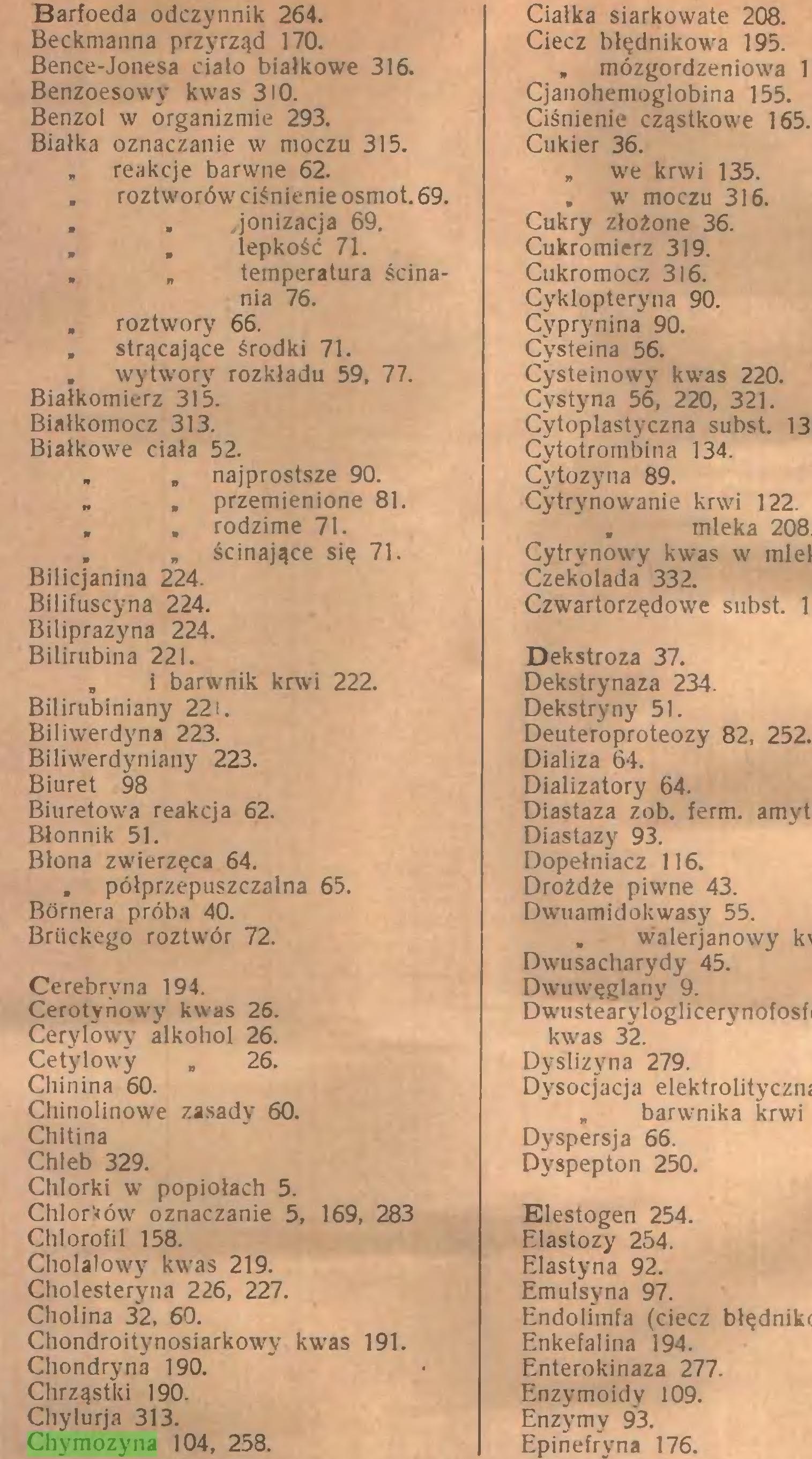 (...) Chymozyna 104, 258. Ciałka siarkowate 208...