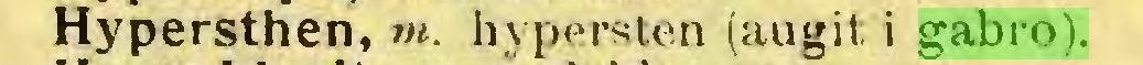 (...) Hypersthen, ?». hypersten (augit i gabro)...