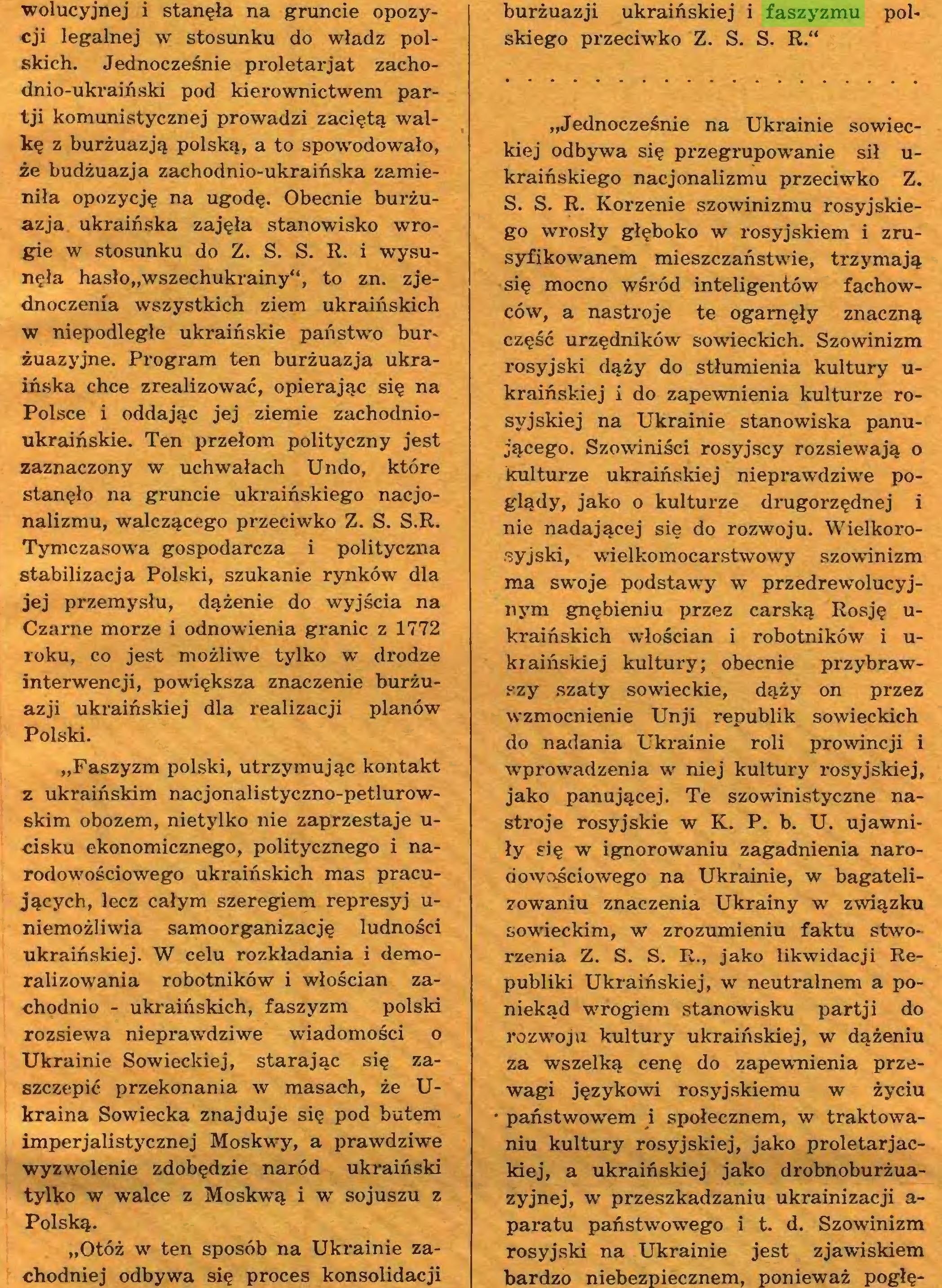 """(...) """"Otóż w ten sposób na Ukrainie zachodniej odbywa się proces konsolidacji burżuazji ukraińskiej i faszyzmu polskiego przeciwko Z. S. S. R.""""..."""
