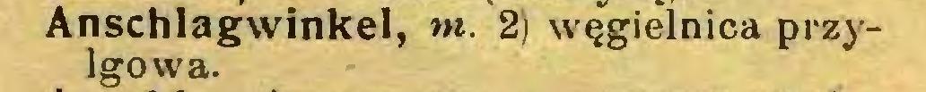 (...) Anschlagwinkel, m. 2) węgielnica przylgowa...
