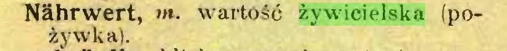 (...) Nährwert, w. wartość żywicielska (pożywka)...