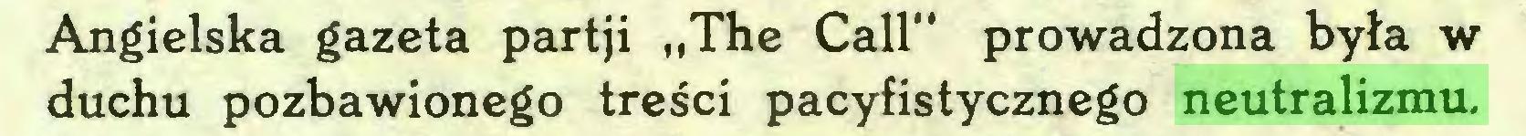"""(...) Angielska gazeta partji """"The Call"""" prowadzona była w duchu pozbawionego treści pacyfistycznego neutralizmu..."""