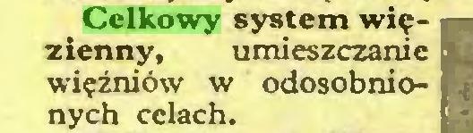 (...) Celkowy system więzienny, umieszczanie więźniów w odosobnionych celach...