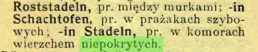 (...) Roststadeln, pr. między murkami; -in Schachtofen, pr. w prażakaeh szybowych; -in Stadeln, pr. w komorach wierzchem niepokrytych...