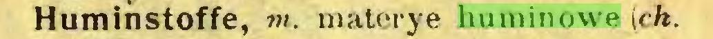 (...) Huminstoffe, m. materye huminowe (ch...