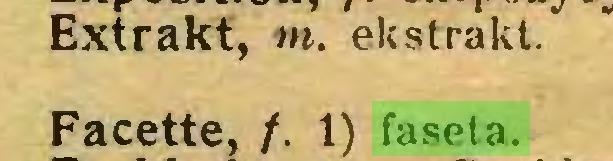 (...) Extrakt, tn. ekstrakt/ Facette, /. 1) faseta...