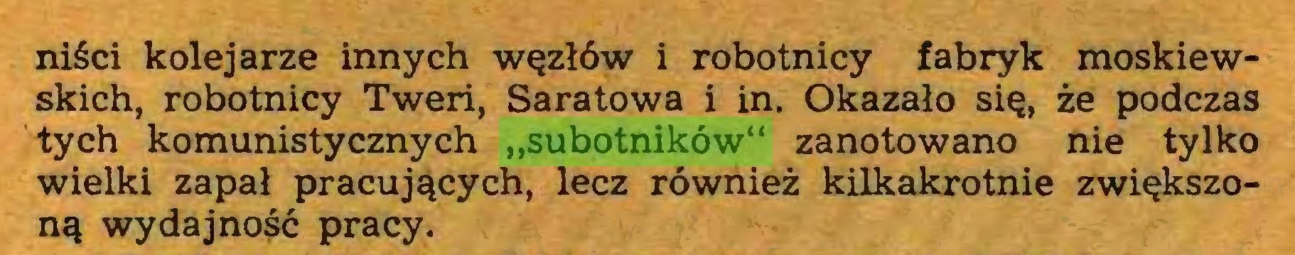 """(...) niści kolejarze innych węzłów i robotnicy fabryk moskiewskich, robotnicy Tweri, Saratowa i in. Okazało się, że podczas tych komunistycznych """"subotników"""" zanotowano nie tylko wielki zapał pracujących, lecz również kilkakrotnie zwiększoną wydajność pracy..."""