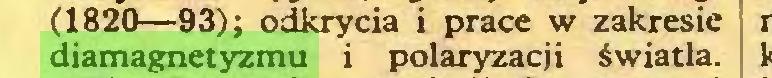 (...) (1820—93); odkrycia i prace w zakresie diamagnetyzmu i polaryzacji światła...