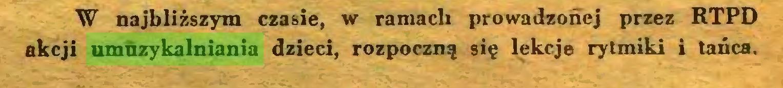 (...) W najbliższym czasie, w ramach prowadzonej przez RTPD akcji umuzykalniania dzieci, rozpoczną się lekcje rytmiki i tańca...
