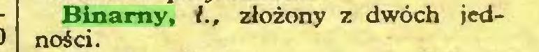 (...) Binarny, L, złożony z dwóch jedności...