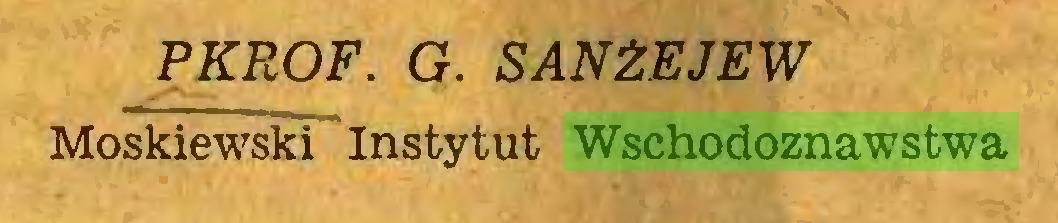 (...) PKROF. G. SANŹEJEW Moskiewski Instytut Wschodoznawstwa...