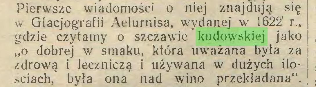 """(...) Pierwsze wiadomości o niej znajdują się w Glacjografii Aelurnisa, wydanej w 1622' r., gdzie czytamy o szczawie kudowskiej jako """"o dobrej w smaku, która uważana była za zdrową i leczniczą i używana w dużych ilościach, była ona nad wino przekładana""""..."""