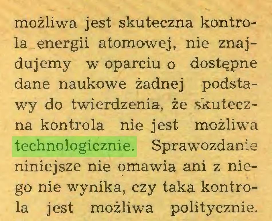 (...) możliwa jest skuteczna kontrola energii atomowej, nie znajdujemy w oparciu o dostępne dane naukowe żadnej podstawy do twierdzenia, że skuteczna kontrola nie jest możliwa technologicznie. Sprawozdanie niniejsze nie omawia ani z niego nie wynika, czy taka kontrola jest możliwa politycznie...