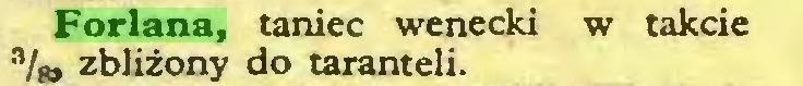 (...) Forlana, taniec wenecki w takcie zbliżony do taranteli...