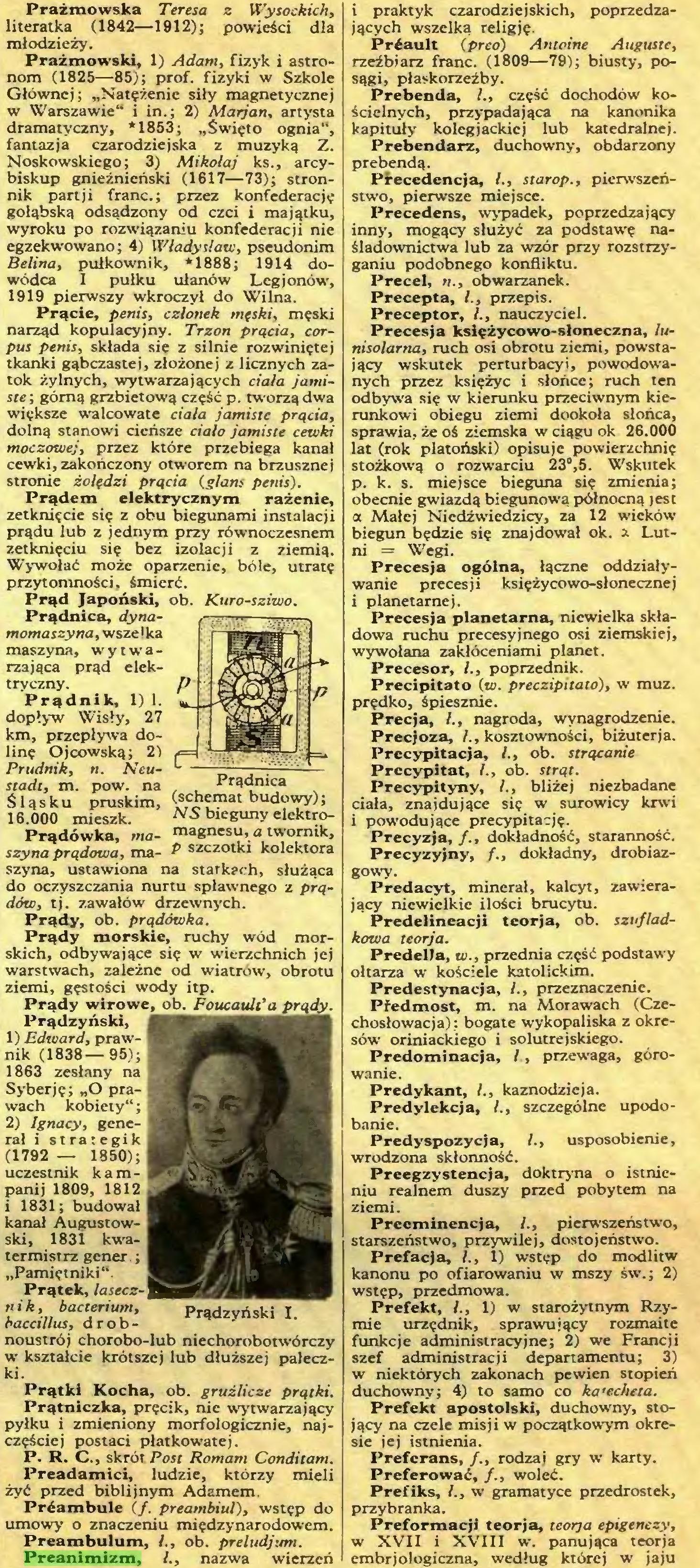 (...) Preanimizm, /., nazwa wierzeń Prądzyński I. i praktyk czarodziejskich, poprzedzających wszelką religję...