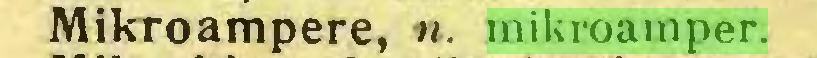 (...) Mikroampere, n. mikroamper...
