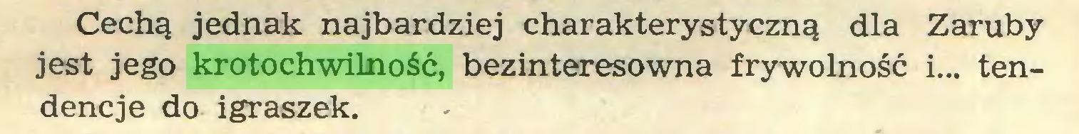 (...) Cechą jednak najbardziej charakterystyczną dla Zaruby jest jego krotochwilność, bezinteresowna frywolność i... tendencje do igraszek...