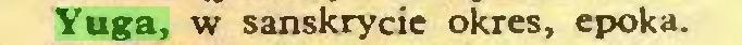 (...) Yuga, w sanskrycie okres, epoka...
