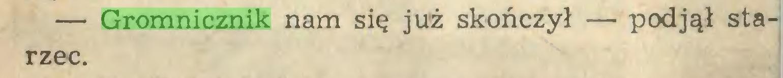 (...) — Gromnicznik nam się już skończył — podjął starzec...
