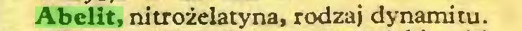 (...) Abelit, nitrożelatyna, rodzaj dynamitu...