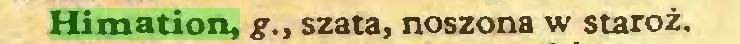 (...) Himation, g., szata, noszona w staroż...