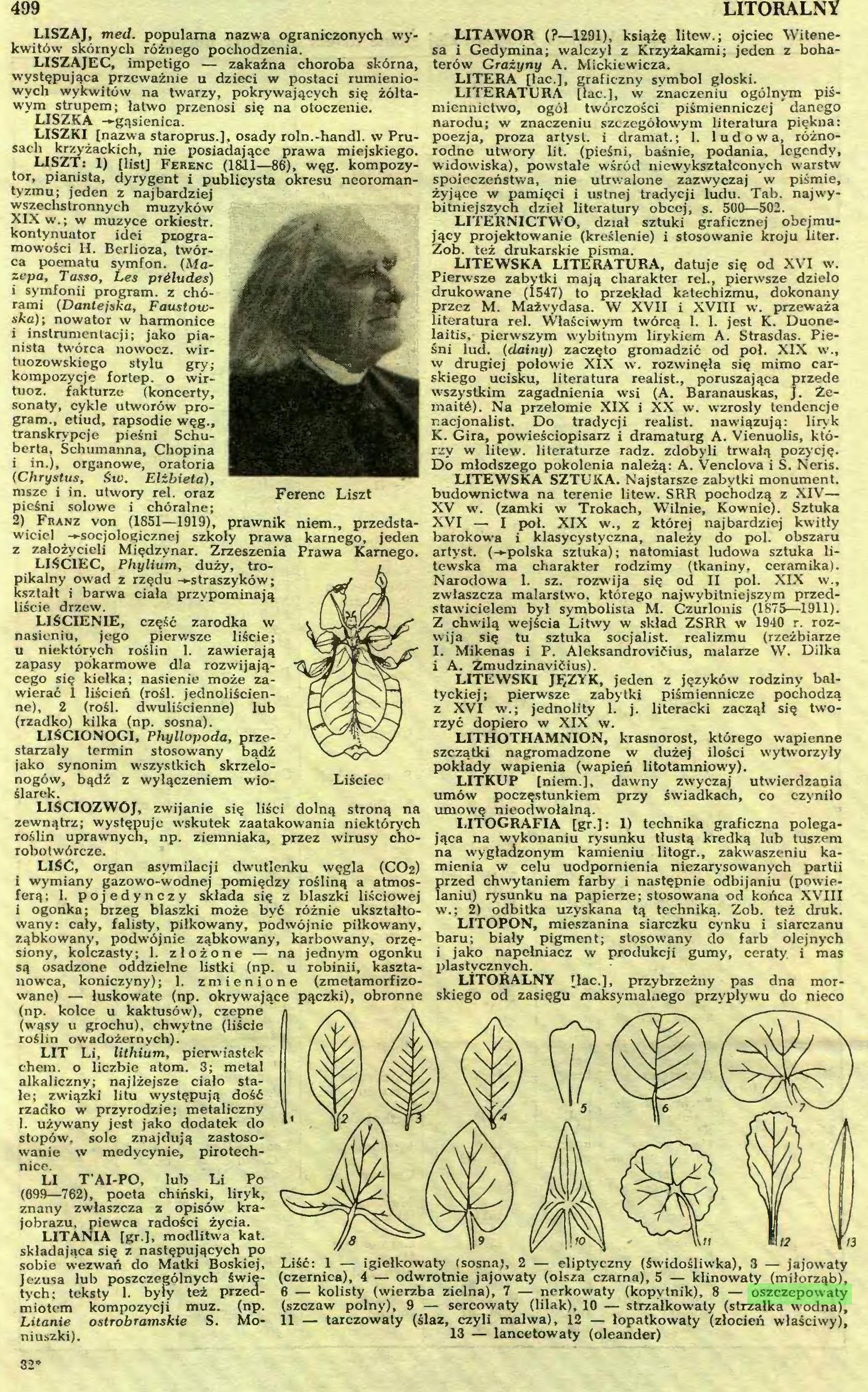 (...) Litanie ostrobramskie S. Moniuszki). Liść: 1 — igiełkowaty (sosna), 2 — eliptyczny (świdośliwka), 3 — jajowaty (czernica), 4 — odwrotnie jajowaty (olsza czarna), 5 — klinowaty (miłorząb), 6 — kolisty (wierzba zielna), 7 — nerkowaty (kopytnik), 8 — oszczepowaty (szczaw polny), 9 — sercowaty (lilak), 10 — strzalkowaty (strzałka wodna), 11 — tarczowaty (ślaz, czyli malwa), 12 — łopatkowaty (złocień właściwy), 13 — lancetowaty (oleander) 32* LITERATURA...