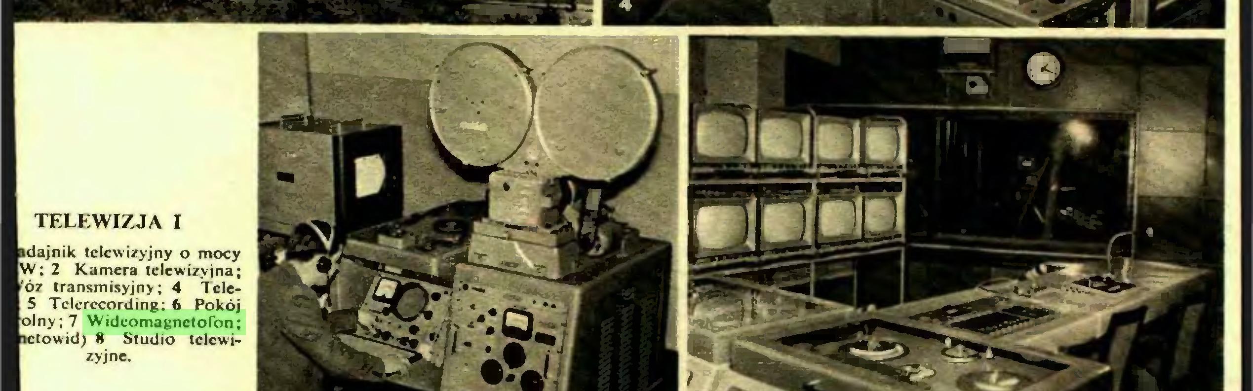 (...) TELEWIZJA I adajnik telewizyjny o mocy W; 2 Kamera telewizyjna; 'Ó7 transmisyjny; 4 TcleS Tclerccording: 6 Pokój olny;7 Wideomagnetofon; nctowid) 8 Studio telewizyjne. TELEWIZJA n 1...