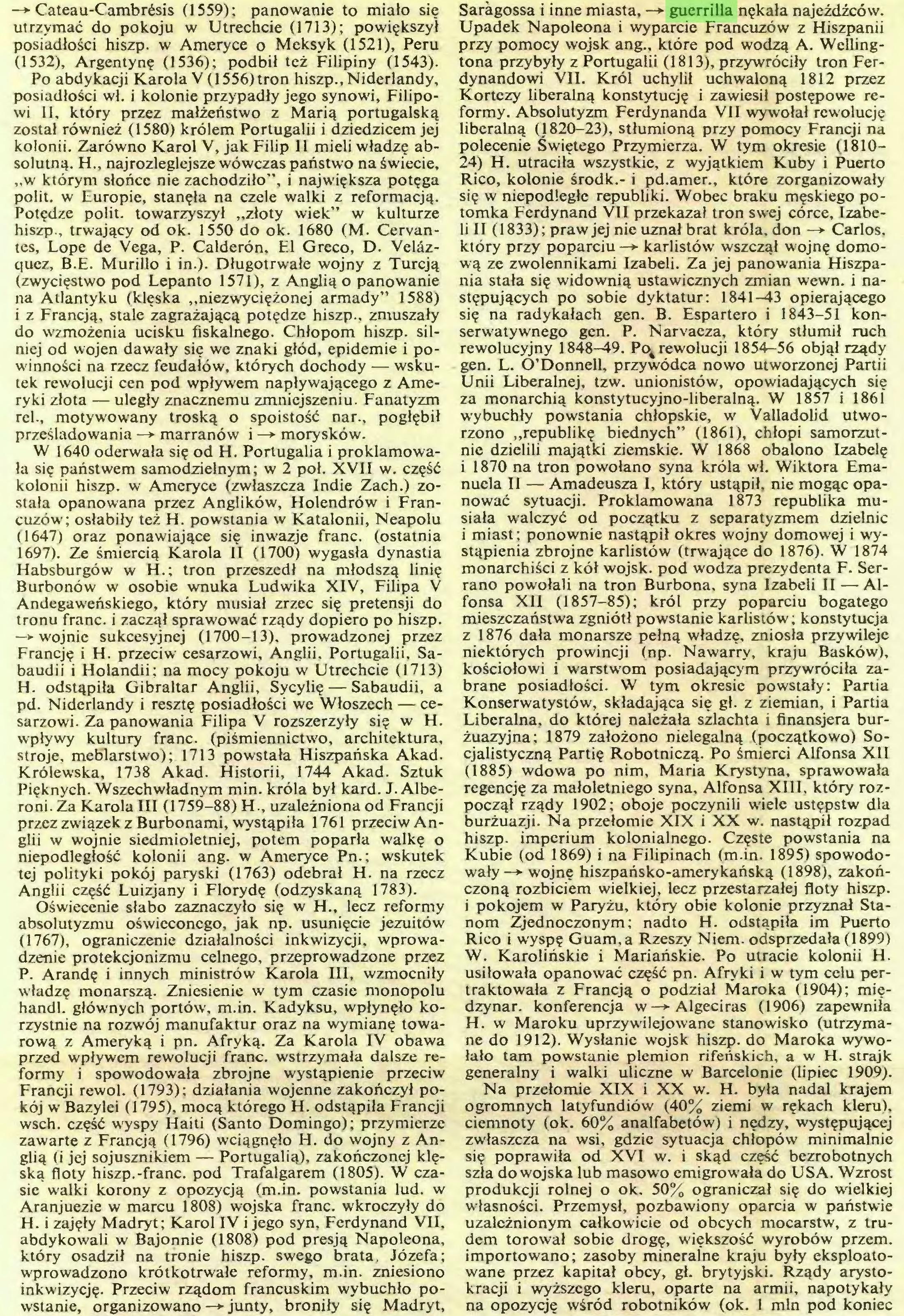 (...) który osadził na tronie hiszp. swego brata, Józefa; wprowadzono krótkotrwałe reformy, m.in. zniesiono inkwizycję. Przeciw rządom francuskim wybuchło powstanie, organizowano —*■ junty, broniły się Madryt, Saragossa i inne miasta, —*■ guerrilla nękała najeźdźców...