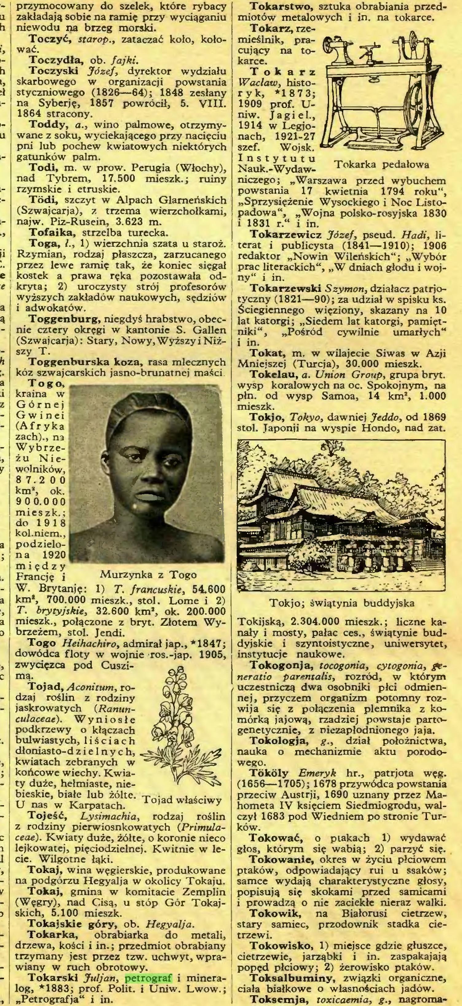 """(...) Tokarski Juljan, petrograf i mineralog, *1883; prof. Polit. i Uniw. Lwów.; """"Petrografja"""" i in. Tokarstwo, sztuka obrabiania przedmiotów metalowych i in. na tokarce..."""