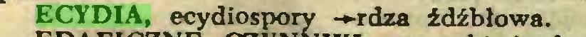 (...) ECYDIA, ecydiospory -«-rdza źdźbłowa...