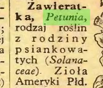 (...) Zawieratk a, Petunia, rodzaj roślin z rodziny p siankowatych (Solanaceae). Zioła Ameryki Pld...