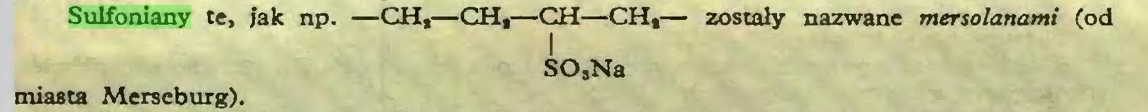 (...) Sulfoniany te, jak np. —CH,—CH,—CH—CH,— zostały nazwane mersolanami (od I SO,Na miasta Merseburg)...