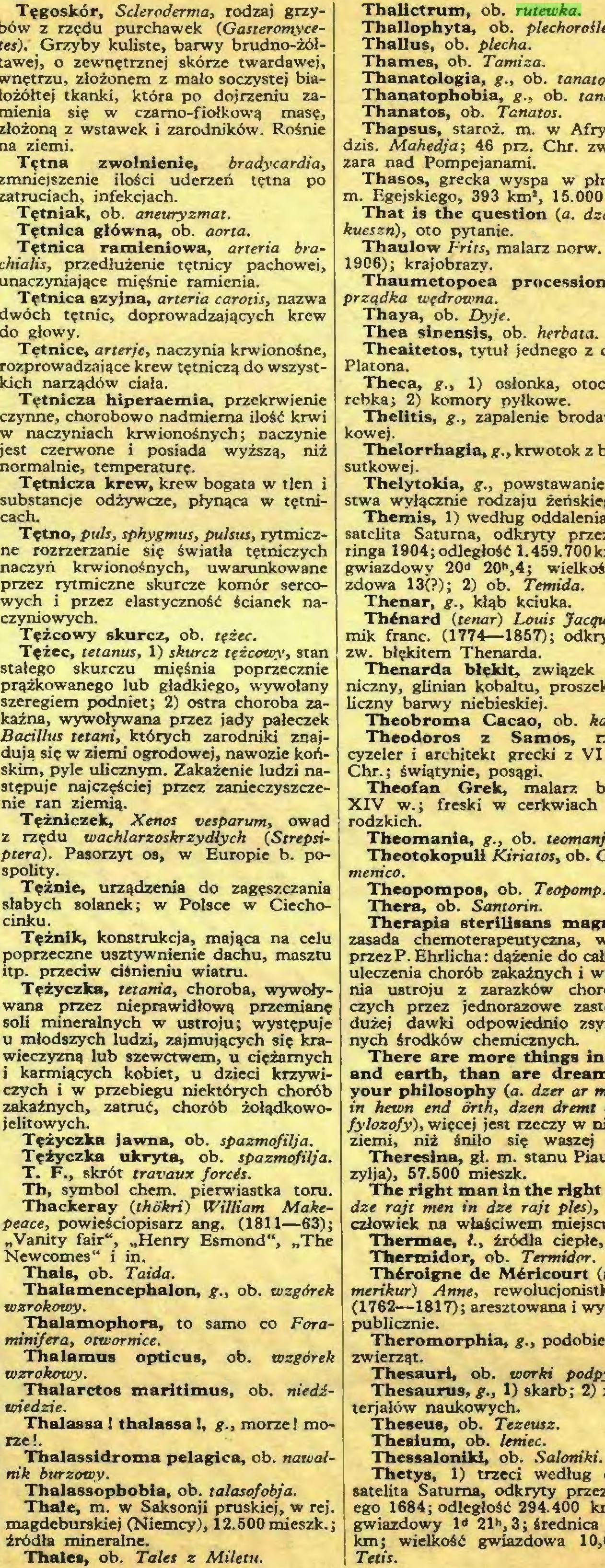 (...) Thales, ob. Tales z Miletu. Thalictrum, ob. rutewka...