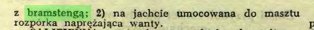 (...) z bramstengą; 2) na jachcie umocowana do masztu rozporka naprężająca wanty...