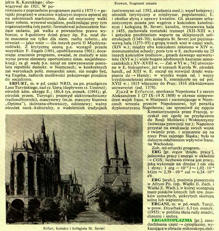 (...) ERGASTOPLAZMA [gr ], zasadochłonna część —*■ cytoplazmy, wyErfurt, katedra i kolegiata St. Severi kazującaw obrazie mikroskopu elekjektu K. Kautskiego; obo...
