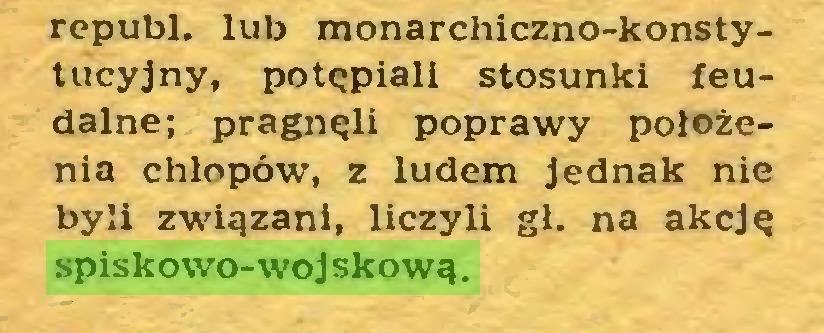 (...) republ. lub monarchiczno-konstytucyjny, potępiali stosunki feudalne; pragnęli poprawy położenia chłopów, z ludem jednak nie byli związani, liczyli gł. na akcję spiskowo-wojskową...