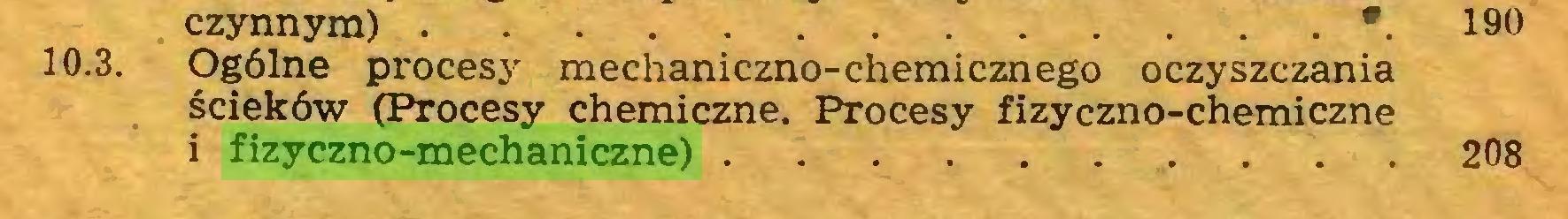 (...) czynnym) *. 190 10.3. Ogólne procesy mechaniczno-chemicznego oczyszczania ścieków (Procesy chemiczne. Procesy fizyczno-chemiczne i fizyczno-mechaniczne) 208...